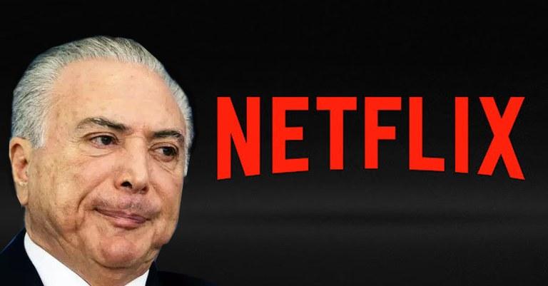 Temer Netflix.jpg